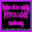 HYPNORGASMIC HUMAN CLICKER TRAINING