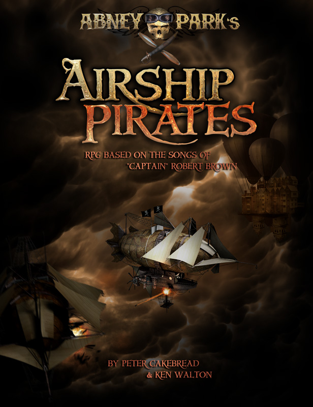 Airship Pirates . . . Abney Park getting a tabletop RPG based upon the steampunk band's music and backstory