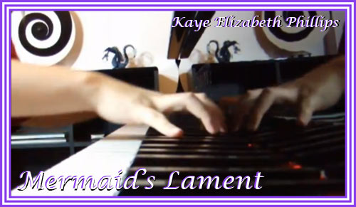 Kaye Phillips performs Mermaid's Lament – the piano version