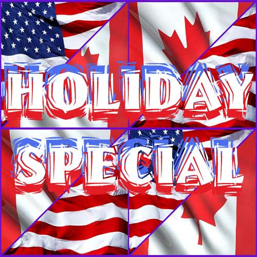 Happy Holiday Specials for Canada Day and US Independence Day!